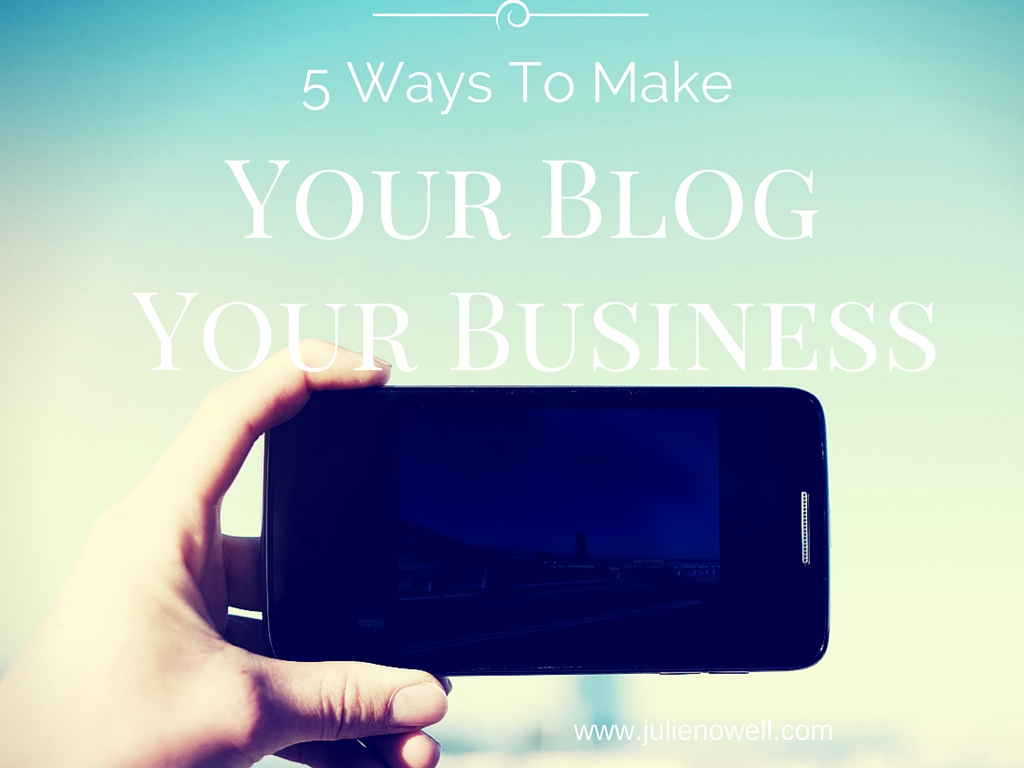 Blogging for Money: 5 Ways to Make Your Blog Your Business